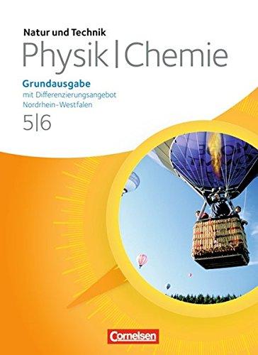 Natur und Technik - Physik/Chemie: Grundausgabe mit Differenzierungsangebot - Nordrhein-Westfalen: 5./6. Schuljahr - Schülerbuch