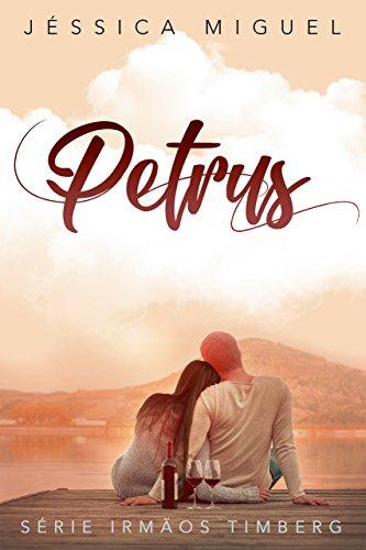 Petrus (Irmãos Timberg Livro 1) (Portuguese Edition) por Jéssica Miguel