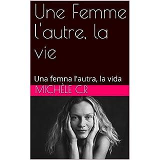 Une Femme l'autre, la vie: Una femna l'autra, la vida (French Edition)