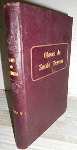 OBRAS ESCOGIDAS de Sta. Teresa de Jesús. V. Modo de visitar los Conventos. Avisos. Relaciones. Poesías. Cartas. Anotadas por el P. Silverio de Santa Teresa, C.D