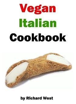 Vegan Italian Cookbook (English Edition) von [West, Richard]
