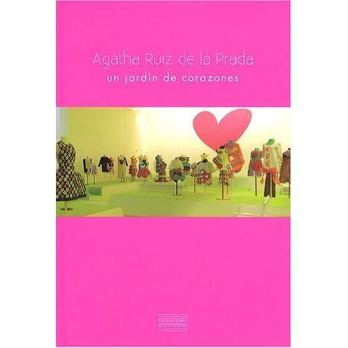 Agatha Ruiz de la Prada : Un jardin de corazones