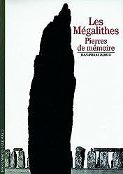 Les mégalithes : Pierres de mémoire