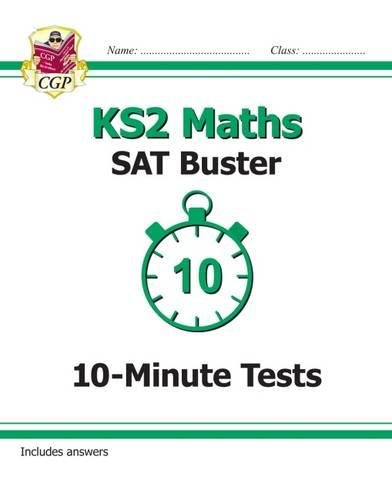 KS2 Maths SAT Buster: 10-Minute Tests Maths - Book 1 (for tests in 2018 and beyond) (CGP KS2 Maths SATs)