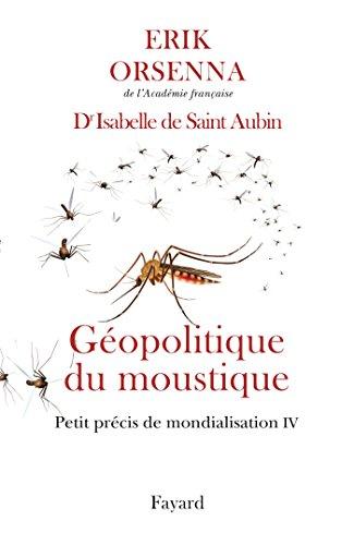 Géopolitique du moustique : Petit précis de mondialisation IV (Documents)