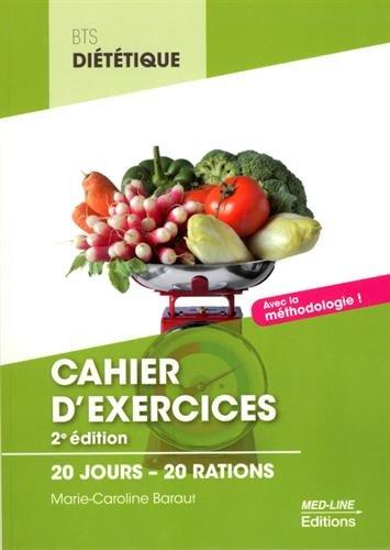 Cahier d'exercices BTS Diététique : 20 jours - 20 rations par Marie-Caroline Baraut