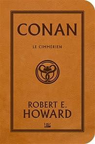 Conan, Intégrale 1 : Le Cimmérien par Robert E. Howard