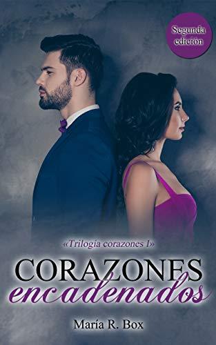 Corazones Encadenados (Trilogía Corazones I) de María R. Box