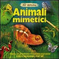 Animali mimetici. 3D Explora. Libro pop-up