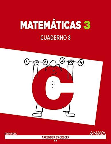 Matemáticas 3. Cuaderno 3. (Aprender es crecer) - 9788467847772