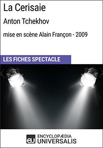 La Cerisaie (Anton Tchekhov-mise en scène Alain Françon-2009): Les Fiches Spectacle d'Universalis