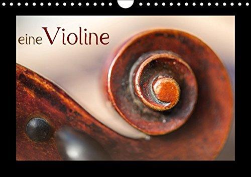 eine Violine (Wandkalender 2018 DIN A4 quer): Dreizehn wunderbare Fotos einer Violine. Für alle, die dieses herrliche Instrument lieben ... [Apr 01, 2017] Calmbacher, Christiane