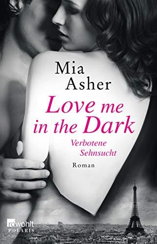 Love me in the Dark – Verbotene Sehnsucht
