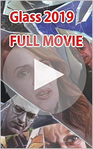 Full Hd Free Movie Glass 2019 By Gugezip Vutubat