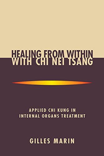 Healing from Within with Chi Nei Tsang: Applied Chi Kung in Internal Organs Treatment (English Edition)
