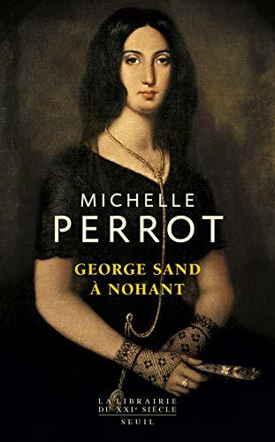 George Sand à Nohant - Une maison d'artiste par Michelle Perrot