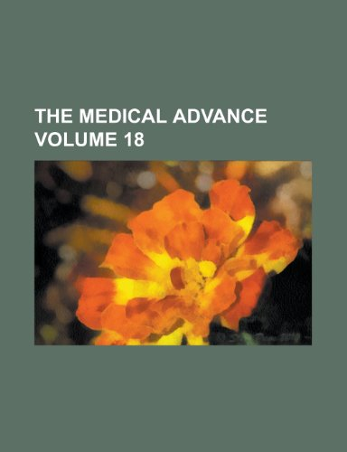 The Medical Advance Volume 18