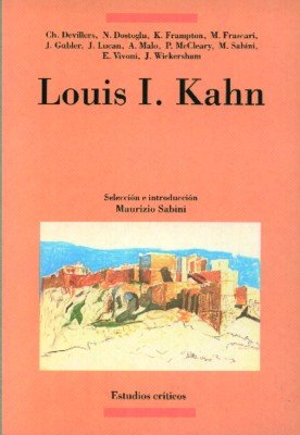 Louis I. Kahn (Arquitectura-Estudios críticos) por Maurizio Sabini