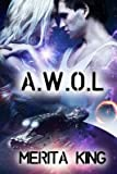 [(A.W.O.L)] [By (author) Merita King] published on (March, 2014)
