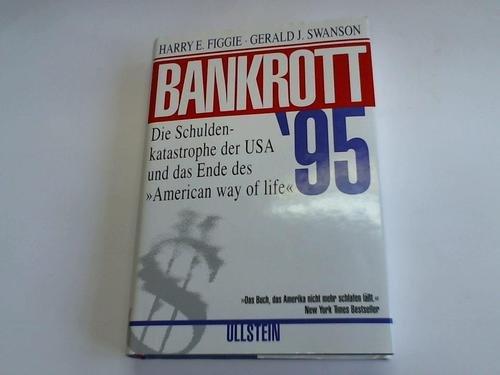Bankrott '95. Die Schuldenkatastrophe der USA und das Ende desAmerican Way Of Life