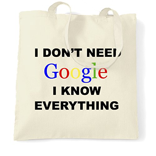 Non ho bisogno di Google So tutto Genius Slogan intelligente divertente Sacchetto Di Tote Natural