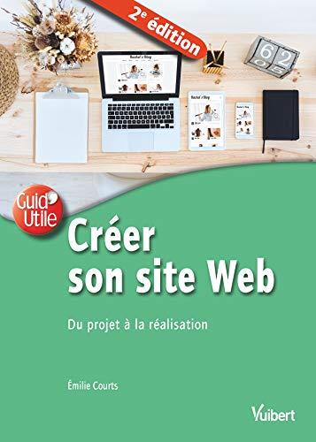 Créer son site web, du projet à la réalisation (Guid'utile) par  Vuibert