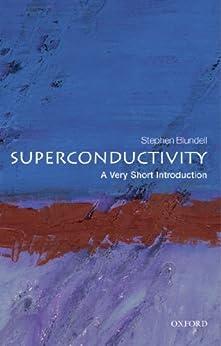 Superconductivity: A Very Short Introduction par [Blundell, Stephen J.]
