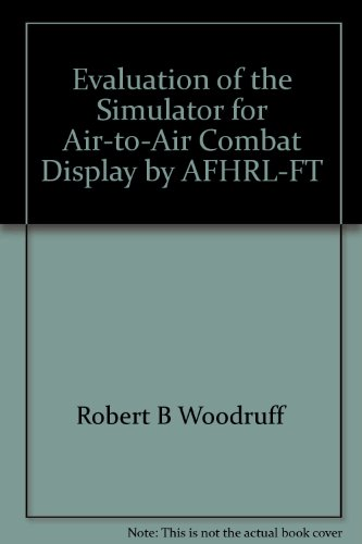 Evaluation of the Simulator for Air-to-Air Combat Display by AFHRL-FT