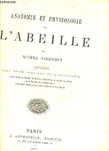 ANATOMIE ET PHYSIOLOGIE DE L'ABEILLE - LIVRE SANS PLANCHES.