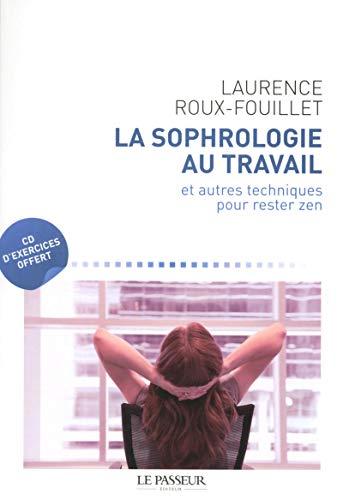 La sophrologie au travail et autres techniques pour rester zen par Laurence Roux-fouillet