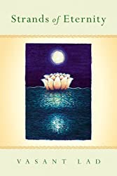[Strands of Eternity: A Compilation of Mystical Poetry and Discourses] (By: Vasant Lad) [published: December, 2004]