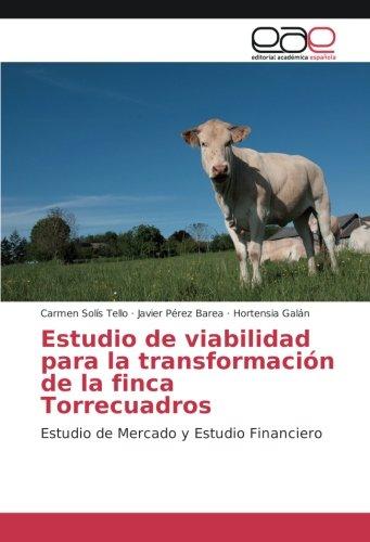 Estudio de viabilidad para la transformación de la finca Torrecuadros: Estudio de Mercado y Estudio Financiero