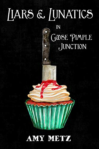 Liars & Lunatics in Goose Pimple Junction: A Goose Pimple Junction Mystery (English Edition)