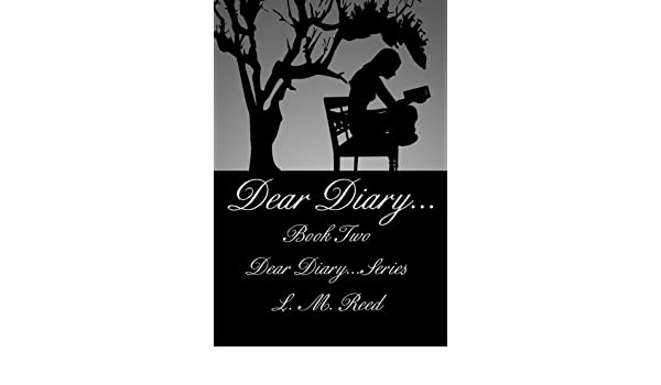 Dear diary dear diaryries book 2 ebook l m reed dear diaryries book 2 ebook l m reed amazon kindle store fandeluxe Choice Image