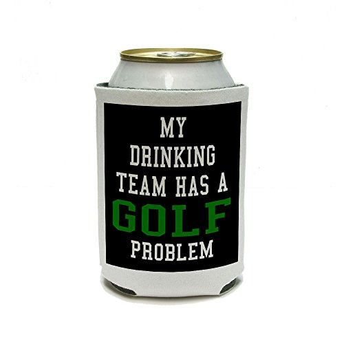 my-drinking-team-has-a-golf-problem-can-cooler-drink-insulator-beverage-insulated-holder