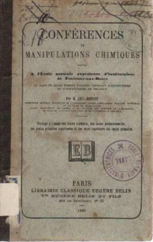 Conférences et manipulations chimiques faites à l'ecole normale supérieure d'institutrices de Fontenay-aux-Roses