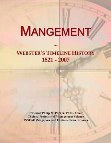 Mangement: Webster's Timeline History, 1821 - 2007 (International Mangement)