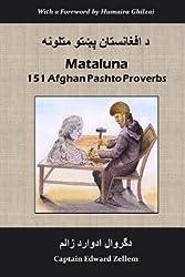 [(Mataluna: 151 Afghan Pashto Proverbs)] [Author: Edward Zellem] published on (June, 2014)