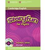 [(Storyfun for Flyers Teacher's Book with Audio CDs (2))] [ By (author) Karen Saxby ] [July, 2011]