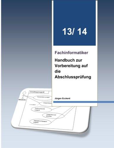 Fachinformatiker Handbuch zur Vorbereitung auf die Abschlussprüfung 13/14: Themen zur Vorbereitung auf die Abschlussprüfung und Zwischenprüfung