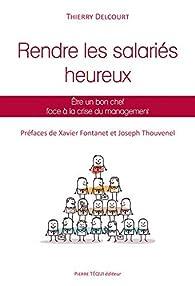 Rendre les Salariés Heureux par Thierry Delcourt (II)