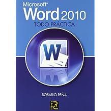 Microsoft WORD 2010. Todo práctica