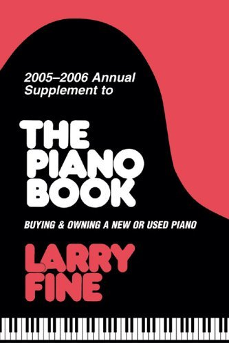 2005-2006 Annual Supplement to The Piano Book: Buying & Owning a New or Used Piano (Acoustic & Digital Piano Buyer) by Larry Fine (2005-09-28)
