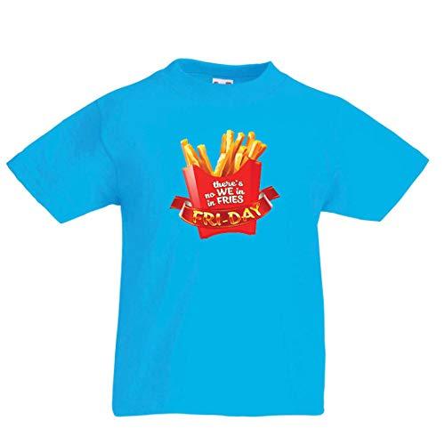 lepni.me Kinder Jungen/Mädchen T-Shirt Es gibt Keine wir in Pommes Freitag Outfit Junk Food Liebhaber (9-11 Years Hellblau Mehrfarben)