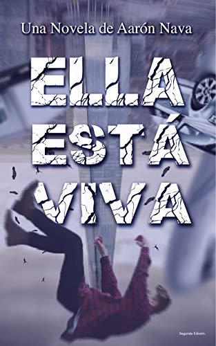Ella Está Viva por Aarón Nava Castillo