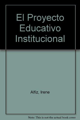 El proyecto educativo institucional por Irene Alfiz