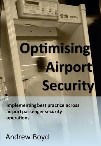 Portada del libro Optimising Airport Security by Andrew Boyd (2012-07-04)