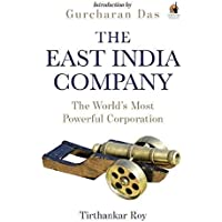 The East India Company: The World's Most Powerful Corporation