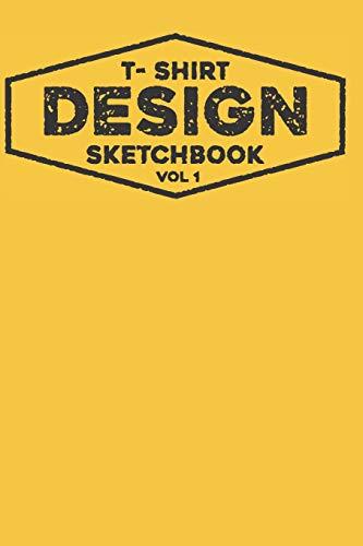 20ad458af11ef T Shirt Design Sketchbook Vol 1: 200 Page T Shirt Sketch Journal, Sketch T  Shirt Desgn, T Shirt Design Thumbnails