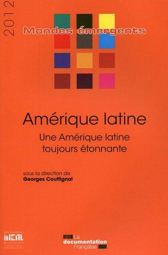 Amérique latine 2012 - Une Amérique latine toujours étonnante